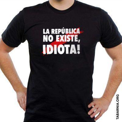 Camiseta La república no existe idiota negra